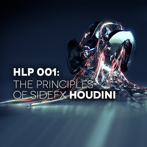 HLP 001: The Principles Of SideFX Houdini