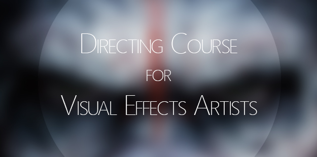 Directing Course for VFX Artists