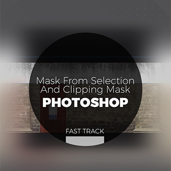 Photoshop - Mask From Selection and Clipping Mask