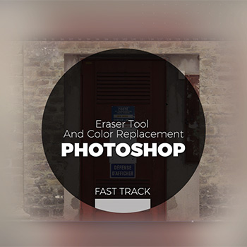 Photoshop - Eraser Tool and Color Replacement