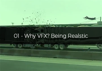 01 - Why VFX? Being Realstic