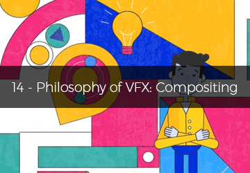 14 - Philosophy of VFX: compositing
