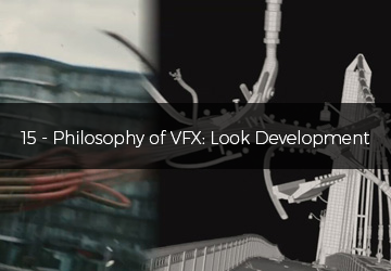 15 - Philosophy of VFX: Look Development