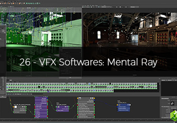26 - VFX Softwares: Mental Ray