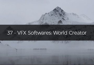 37 - VFX Softwares: World Creator