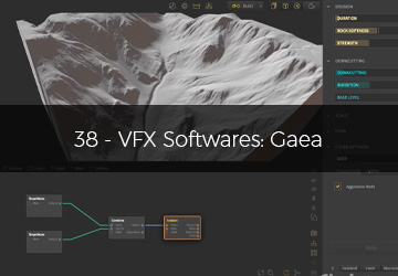 38 - VFX Softwares: Gaea